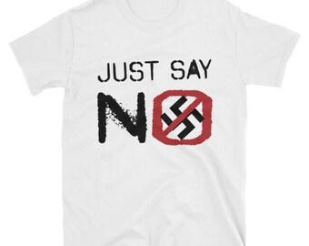 Just Say No to Nazis, Anti-Nazi, Anti-Fascism