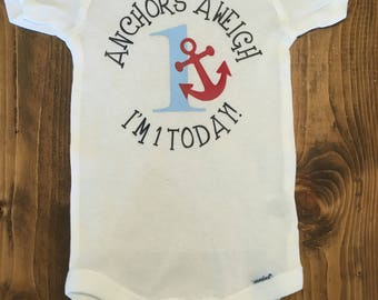 First Birthday Onesie; Boy first birthday onesie; anchor's aweigh; one onesie
