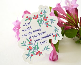 SALE Self Care Sticker: What Would You Do Today If You Knew You Couldn't Fail, Feminist Sticker