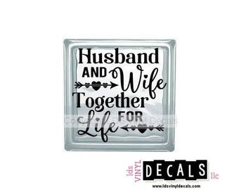 Husband AND Wife Together FOR Life - Wedding and Love Vinyl Lettering for Glass Blocks - Craft Decals