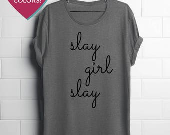 Slay Girl Slay shirt Feminist shirt in honor of Queen Bey (Beyonce) by Fourth Wave Feminist Apparel (great gift!!)