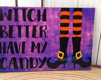Halloween Rectangle Shaped Magnet | Witch Better Have My Candy | Fun Holiday Magnet