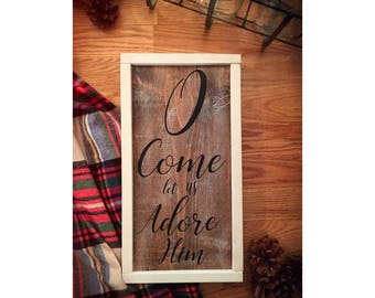 Framed Wood Holiday Sign - O come let us adore Him