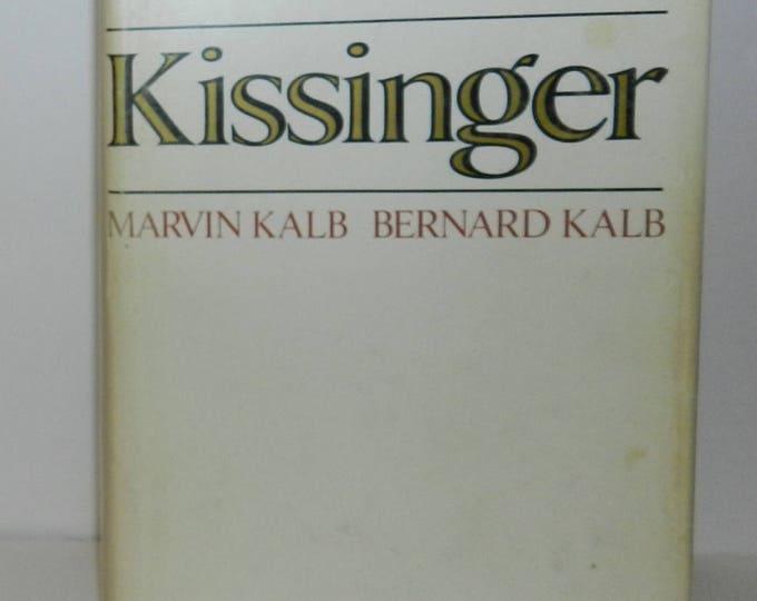 Kissinger Hardcover – August, 1974 by Marvin L. Kalb