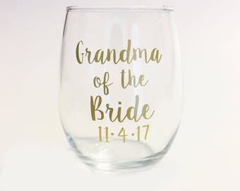 Grandma of the Bride Stemless Wine Glass with Custom Date Gold in Script Font / Bridal Gift / Nana / Wedding Party Gifts / Grandmother