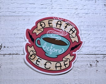 Death Before Decaf Coffee Sticker ( cute barrista stickers )