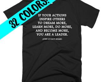 John Quincy Adams Quote Shirt, Leadership Quotes, Motivational T-Shirt, Teacher Shirt, Protest Shirt, Political Shirt, Education Shirt