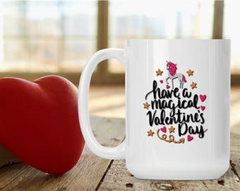 Funny Valentine Mug, Have a Magical Valentine's Day, Unicorn Valentine Gift, Funny and Humorous Mug, Coffee Tea Lover Gift Idea, Unicorns