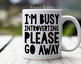 I'm Busy Introverting Go Away Mug, Introvert Mug, Coffee Mug, Coffee Cup, Coworker Gift, Gift for Coworker, Funny Coffee Mug, Funny mug