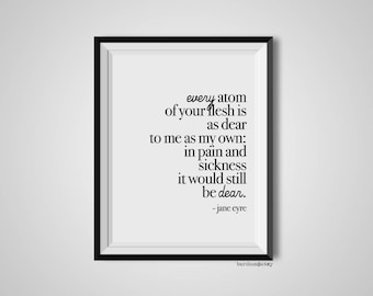 Every Atom Of Your Flesh Is As Dear, Jane Eyre, Famous Quote Saying, Literature Art Poster, Black White, Modernism, Minimalism, Wall Decor
