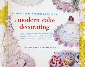 Vintage 50s Modern Cake Decorating book - wealth of information for the retro cake decorator - the Wilton School McKinley  & Norman Wilton