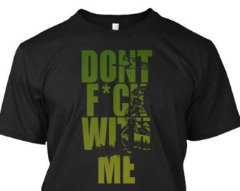 Don't F With Me T Shirt