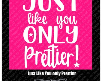 We're Just Like You Only Prettier SVG Digital Download