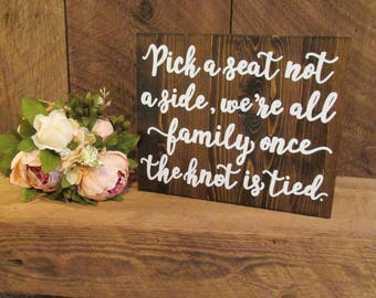 Pick a seat not a side, wedding seating sign, wedding ceremony sign, wedding sign, rustic ceremony sign, rustic seating sign, rustic sign