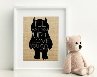 Where the wild things are - I'll eat you up - Burlap Nursery Print