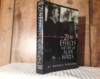 Alan Watts  Zen Effects  Hardcover Book  The Life Of Alan Watts  Monica Furlong, First Edition, 1986, Meditation, Drugs, Oriental Philosophy