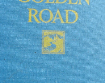 First Canadian Edition, Second Printing - The Golden Road by L. M. Montgomery - Collector Reading Book