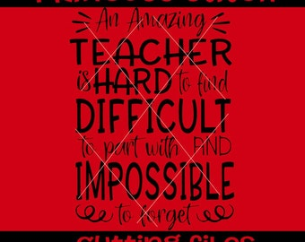 An Amazing teacher is hard to find difficult to part with and impossible to forget svg, for teacher svg,  svg, potholder svg, teacher gift