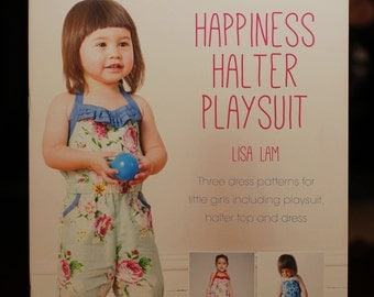 Happiness Halter Playsuit:  book with patterns and instructions on sewing little girls playsuits.