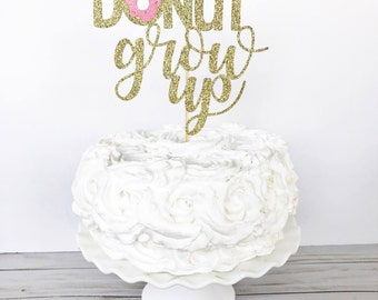 Donut Grow Up Cake Topper / Donut Party / Donut First Birthday / 1st Birthday Cake Topper / Smash Cake Topper / Donut Decorations / Doughnut