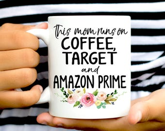 Funny gift for wife, Funny Mug, Coffee, Target, Amazon Prime, Mothers Day gift, Target Mug, Funny gift for her, Gift for coworker, Wife Mug