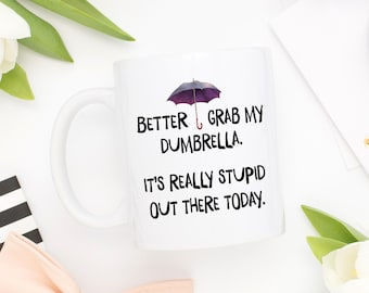 Better Grab My Dumbrella, Funny Coffee Mug, Sarcastic Mug, Introvert Mug, Introvert Gift, Funny Quote Mug, Stupid Out There, Sarcastic Gift