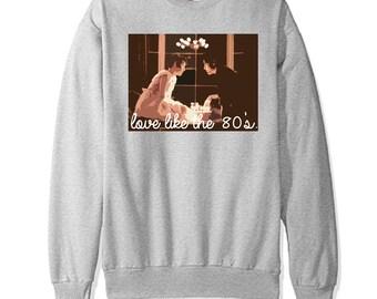 Sixteen Candles - Love Like the 80's - Sweatshirt - Awesome Sweat Shirt