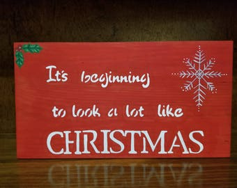 Its beginning to look a lot like Christmas sign