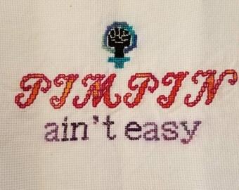Pimpin' Ain't Easy Cross Stitch