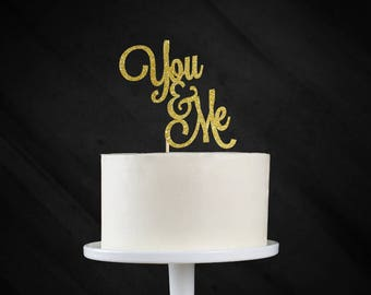 You & Me Cake Topper, You and Me Cake Topper, Wedding Cake Topper, Anniversary Cake Topper, Engagement Cake Topper
