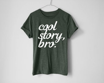 Cool Story Bro Shirt - How I Met Your Mother Shirt - Ted Shirt - Barney Stinson Shirt - Barney - Bro Shirt - HIMYM Shirt - Tv Show Tees