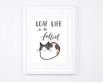 Cat Illustration, Loaf Life Printable, Funny Cat Loaf Printable Art, Calico Cat Art, Inspirational Quote, Cat Lovers, Quirky Home Decor