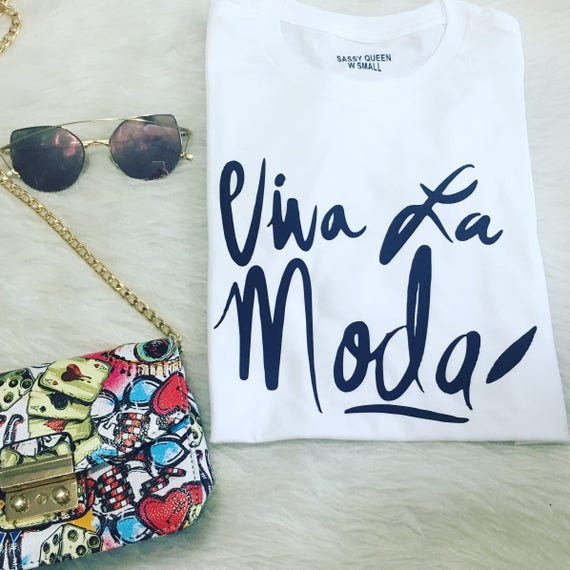 Viva La Moda / Statement Tee / Graphic Tee / Statement Tshirt / Graphic Tshirt / T shirt