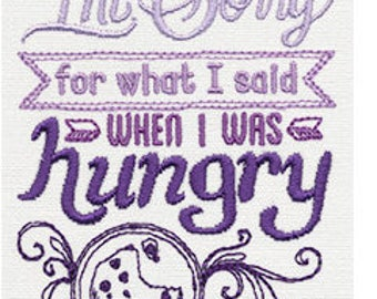 I'm sorry for what I said when I was hungry Flour Sack Towel Kitchen