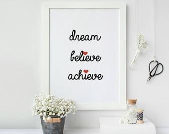 Dream Believe Achieve Inspirational Quote Print, Office Wall Art Prints, Home wall art, Minimalist Art Paper Print, Dream Wall Art