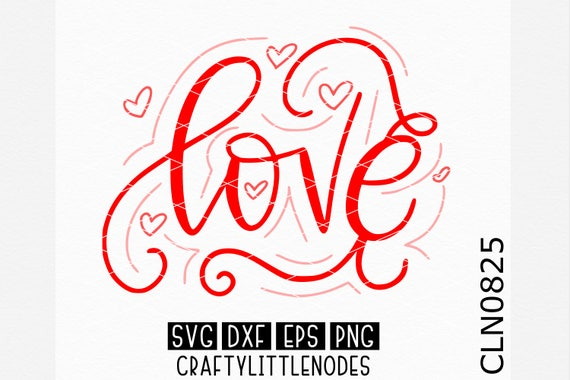 Love Drawing, Love Hand Lettered, Hand Lettered Svg, Valentines Svg, Valentine Svg, Hearts svg, Hand Drawn Svg, Cricut svgs, Silhouette svgs