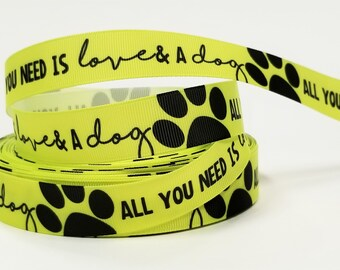 """7/8"""" inch All you need is LOVE and a DOG white on neon Yellow - Printed Grosgrain Ribbon for Hair Bow - Original Design"""