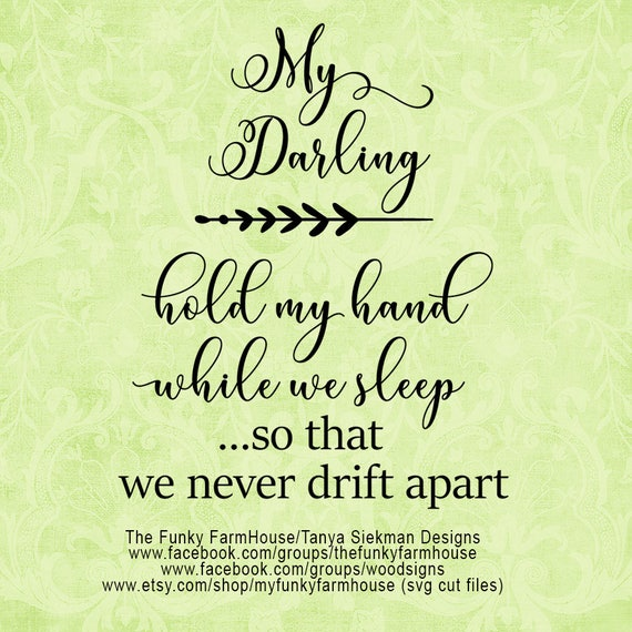 "SVG & PNG - ""My Darling hold my hand wile we sleep ...so that we never drift apart"""