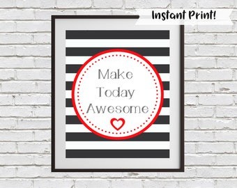 Positive Quote Print, Make Today Awesome Wall Art, Printable Home Decor, Office Wall Art, Inspirational Quote, Uplifting Quote, Gift For Her
