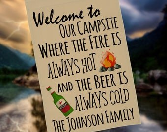 Welcome to our Campsite Where the Fire's Always Hot and the Drink's always cold, Personalized Garden Flag, Camp Sign, Campsite Flag