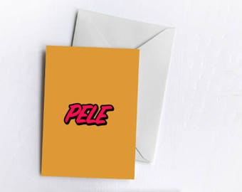 Pele | Greetings Card