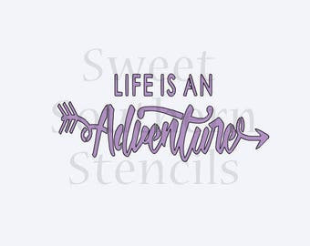 Life is an Adventure Cookie Stencil