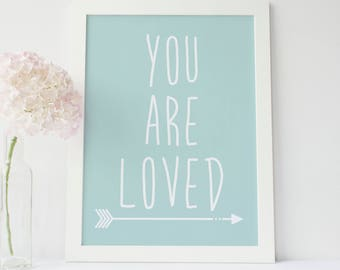 Printable Wall Art, You Are Loved, Typography Prints, Nursery Print, Wall Prints, Nursery Art Print, Digital Prints, Mint Decor, Baby Gift