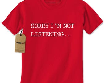 Sorry, I'm Not Listening Mens T-shirt