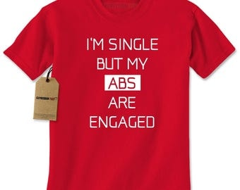 I'm Single But My Abs Are Engaged Mens T-shirt