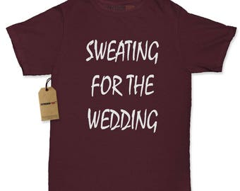 Sweating For The Wedding Womens T-shirt