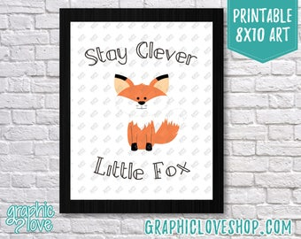 Printable 8x10 Stay Clever Little Fox Art Print | Woodland, Nursery Decor | High Resolution JPG File, Instant Download, Ready to Print