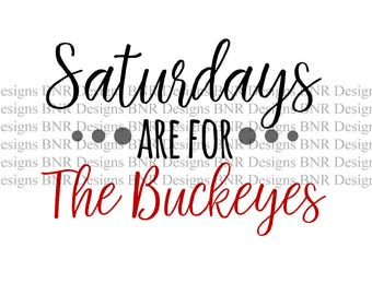 Saturdays are for the Buckeyes, Ohio State SVG, Buckeyes SVG, DXF File, Cricut File, Cameo File, Silhouette File