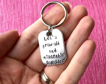 Old and miserable keyring, hand stamped keyring, valentine gift, anniversary gift