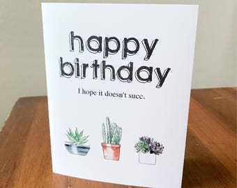 Happy Birthday - l Hope it Doesn't Succ | Greeting Card